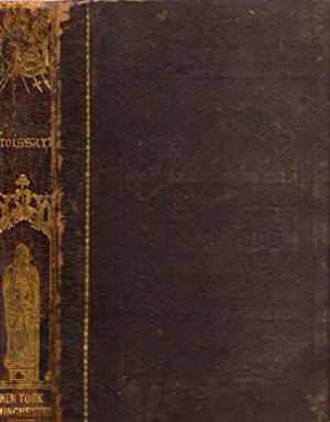 Chronicles of England, France, Spain, and The Adjoining Countries, From the Latter Part of the ...