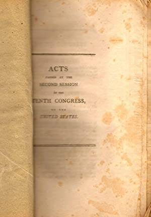 Acts Passed at The Second Session of Tenth Congress of the United States: United States]