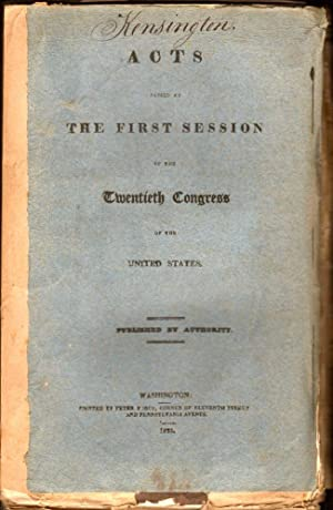 Acts Passed at The First Session of the Twentieth Congress of the United States: United States]