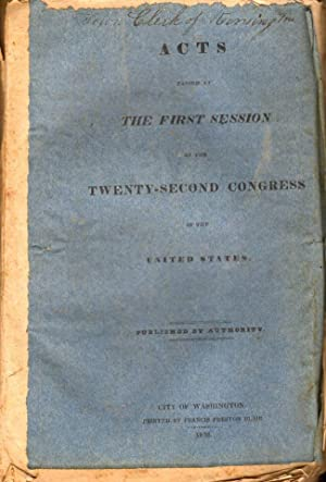 Acts Passed at The First Session of the Twenty-Second Congress of the United States: United States]