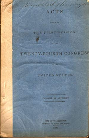 Acts Passed at The First Session of the Twenty-Fourth Congress of the United States: United States]