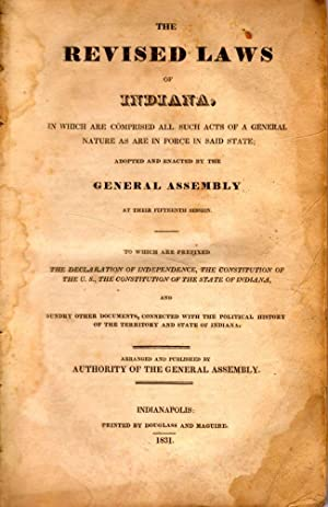 The Revised Laws of Indiana, In Which are Compromised All Such Acts of A General Nature as Are in ...