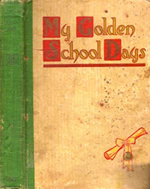 My Golden School Days A Record Book for Happy Memories (copy of Miss. Crawford, a graduation gift ...