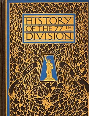 History of the Seventy Seventh Division August 25th. 1917 November 11th. 1918: [Seventy Seventh ...