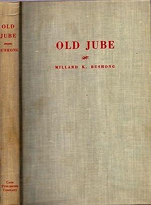 Old Jube A Biography of General Jubal A. Early: Bushong, Millard Kessler