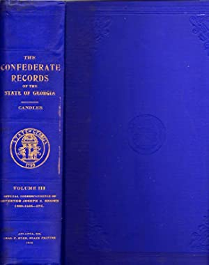 The Confederate Records of the State of Georgia: Candler, Allen D. (compiler)