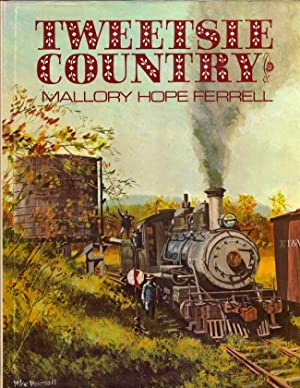 Tweetsie Country The East Tennessee & Western North Carolina Railroad: Ferrell, Mallory Hope