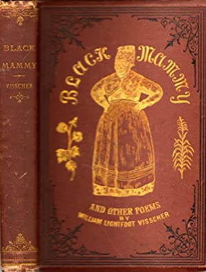 Black Mammy: A Song of the Sunny South, and Other Poems: Visscher, William Lightfoot