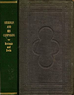 Sherman And His Campaigns: A Military Biography: Bowman, Col. S.