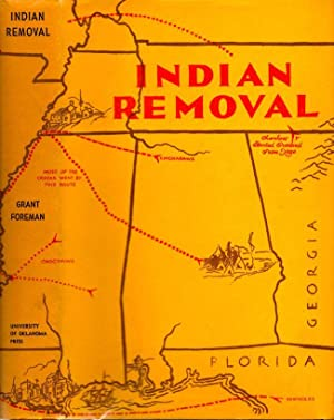 Indian Removal: The Emigration of the Five: Foreman, Grant