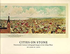 Cities on Stone: Nineteenth Century Lithograph Images: Reps, John W.