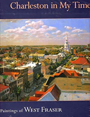 Charleston in My Time; The Paintings of West Fraser