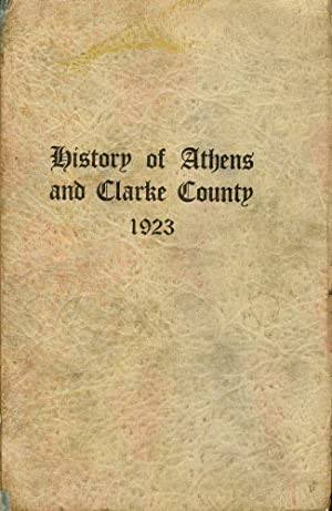 History of Athens and Clarke County: Rowe, H. J.