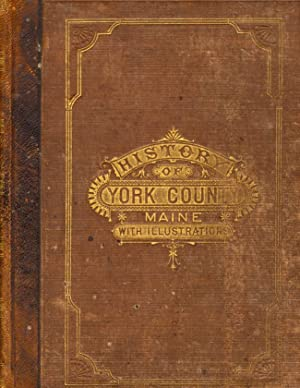 History of York County, Maine. With illustrations: Everts & Peck,