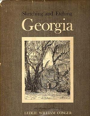 Sketching and Etching Georgia: Conger, Ledlie William;