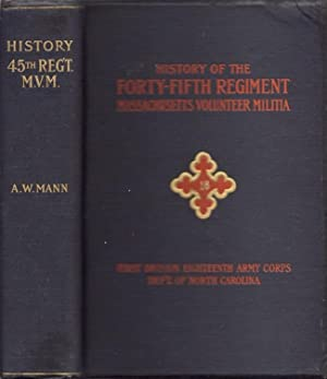 History of the Forty-Fifth Regiment Massachusetts Volunteer: Mann, Albert W.