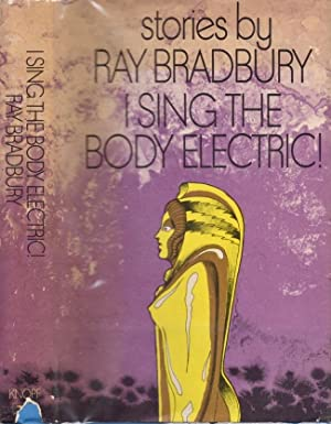I Sing the Body Electric: Bradbury, Ray