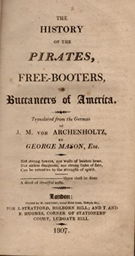 The History of the Pirates, Free-Booters, or: Archenholtz, J. M.
