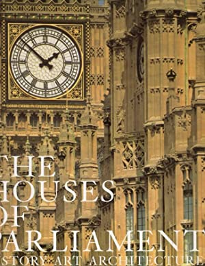 The Houses of Parliament: History Art Architecture