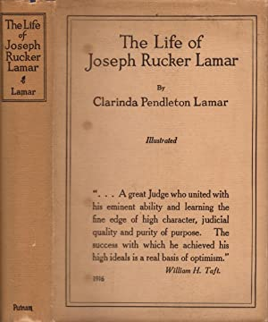 The Life of Joseph Rucker Lamar 1857-1916: Lamar, Clarinda Pendleton