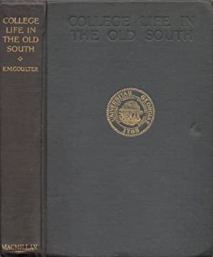 College Life in the Old South: Coulter, E. Merton