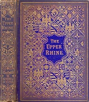 The Upper Rhine: The Scenery of Its: Mayhew, Henry