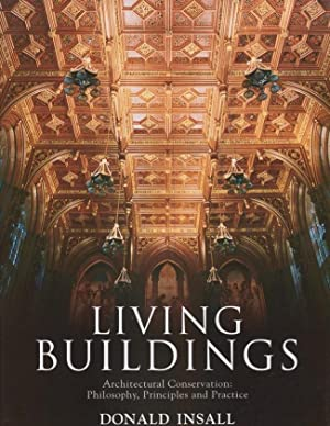 Living Buildings Architectural Conservation: Philosophy, Principles and Practice