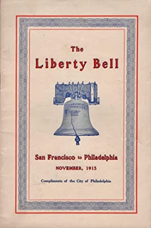 The Liberty Bell Its Histoty, Associations and: Gudehus, E. R.