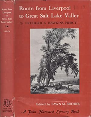 Route from Liverpool to Great Salt Lake: Piercy, Frederick Hawkins;