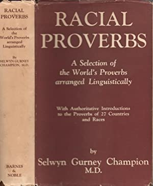 Racial Proverbs: A Selection of the World's: Champion, Selwyn Gurney