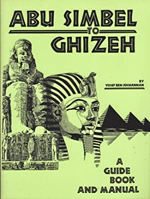 Abu Simbel to Ghizeh: A Guide Book and Manual