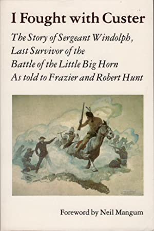 I Fought With Custer: The Story of: Windolph, Sergeant; [As