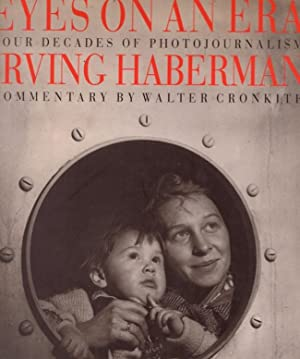 Eyes on an Era: Four Decades of Photojournalism By Irving Haberman