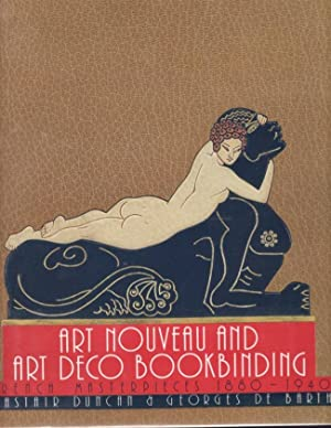 Art Nouveau and Art Deco Bookbinding: French Masterpieces 1880-1940