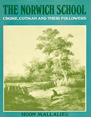 The Norwich School: Crome, Cotman and Their Followers