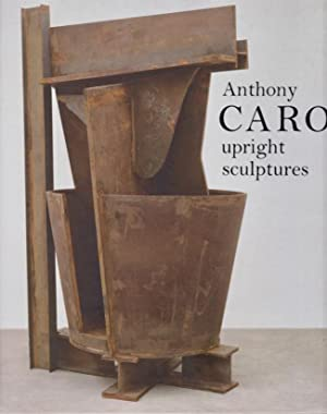 Anthony Caro: Upright Sculptures