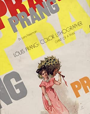 Louis Prang: Color Lithographer Giant of a Man