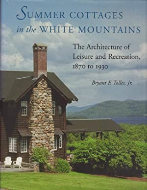 Summer Cottages in the White Mountains: The Architecture of Leisure and Recreation, 1870-1930