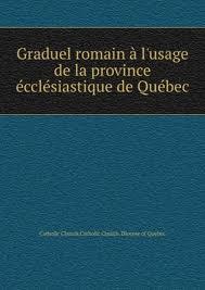 Graduel Romain #688 ( Diocèse de Québec)