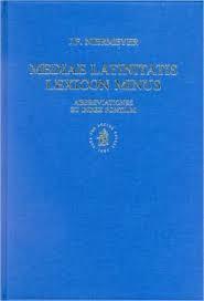 Mediae Latinitatis Lexicon Minus ( Abbreviationes et: J F Niermeyer