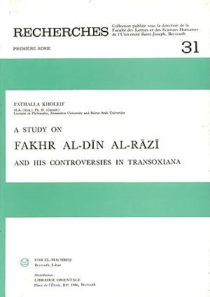 A Study On Fakhr Al-Din Al-Razi And His Controversies In Transoxiana.: Kholeif, Fathalla