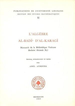 L'Algebre Al-Badi' D'Al-Karagi.: Al-Karagi, Abi Bakr Muhammad Bin Al-Hussain/ Edited...