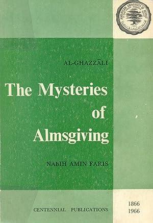 The Mysteries of Almsgiving, A Translation From: Al-Ghazzali, Muhammd/ Faris,
