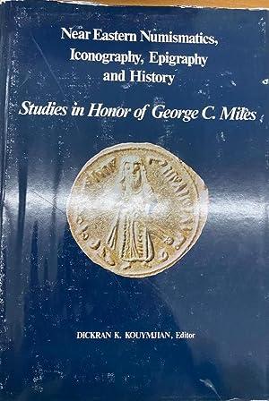 Near Eastern Numismatics, Iconography, Epigraphy and History: KOUYMJIAN, Dickran K.