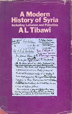 A Modern History of Syria Including Lebanon: Tibawi, A. L.