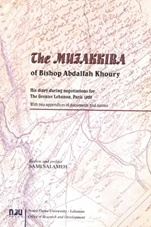 The Mufakkira of Bishop Abdallah Khoury. His Diary During The Negotiations For The Greater Lebanon,...