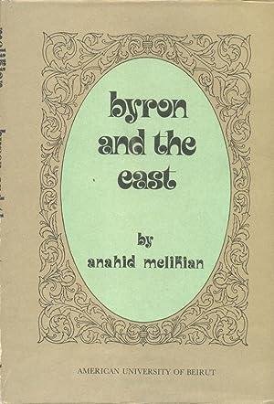Byron And The East.: Melikian, Anahid.