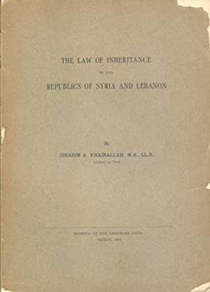 The Law of Inheritance In The Republics: Khairallah, Ibrahim A.