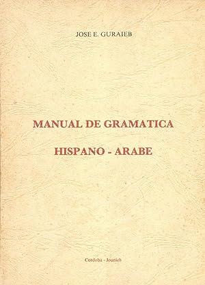Manual De Gramatica Hispano-Arabe.: Guraieb, Jose E.