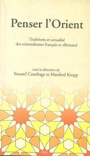 PENSER L'ORIENT. TRADITIONS ET ACTUALITES DES ORIENTALISMES: Courbage, Youssef &